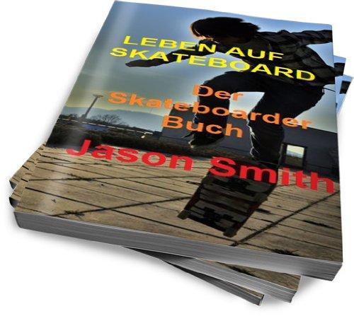 LEBEN AUF SKATEBOARD - Der Skateboarder Buch