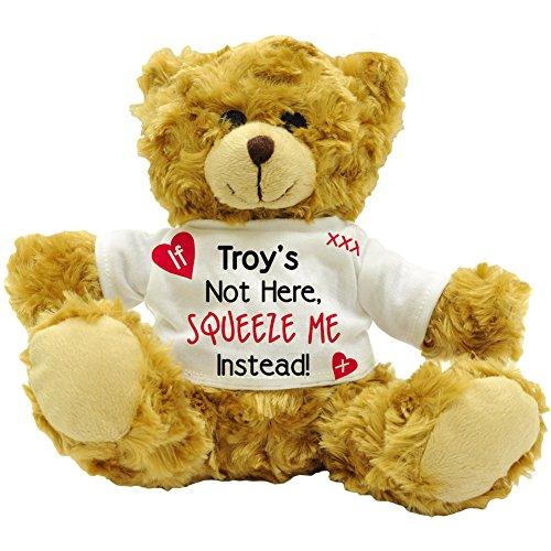 Wenn nicht, sondern Troy'hier Squeeze Me Love! Sentiment-Name, personalisierbar, Motiv: Geschenk Teddy Bär (22) - Troy Home-office