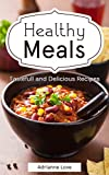 Healthy Meals: Cooking Recipes for Weight Loss, Paleo Diet, Slow Cooker, American Cooking Recipes, Including Fish, Meat, Chicken, Vegetarian, Vegan, RAW, Soups & Stews - American Cookbooks Collection