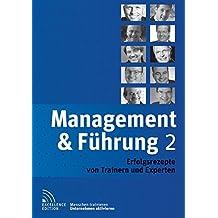 Management & Führung 2: Erfolgsrezepte von Trainern und Experten