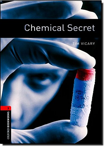 Oxford Bookworms Library: Level 3:: Chemical Secret: 1000 Headwords (Oxford Bookworms ELT) por Tim Vicary
