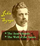 Image de John Synge - The Aran Islands, & The Well of the Saints (English Edition)