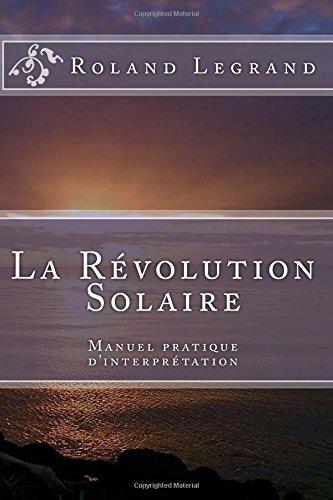 La Révolution Solaire: Manuel pratique d'interprétation
