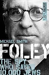Foley: The Spy Who Saved 10,000 Jews (Dialogue Espionage Classics)