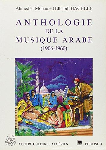 Anthologie de la musique arabe, 1906-196...