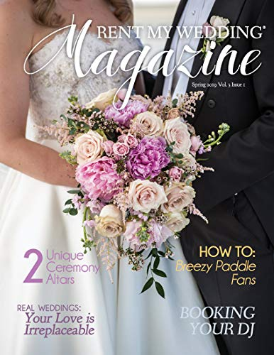 RENT MY WEDDING Magazine - Spring 2019: Plan the wedding of your dreams on a budget! (English Edition)