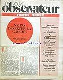 NOUVEL OBSERVATEUR [No 696] du 16/03/1978 - NE PAS DESERTER LA GAUCHE PAR JEAN DANIEL - GISCARD SUR 2 FRONT - LA PAILLE DANS LES SONDAGES - EDMOND MAIRE.
