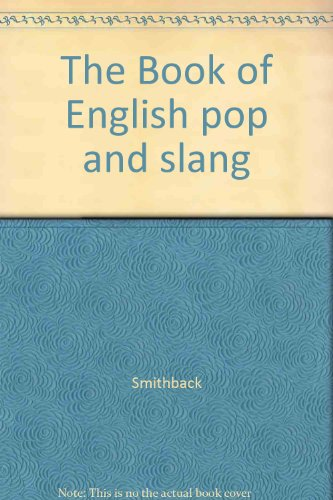The Book of English pop and slang par Smithback