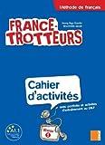 France-Trotteurs Methode De Francais - Niveau 1: Cahier D'Activites, Avec Portfolio Et Activites D'Entrainement by H. N. Danilo (2010-10-14)