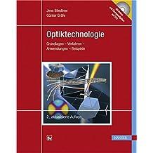 Optiktechnologie: Grundlagen - Verfahren - Anwendungen - Beispiele. Mit DVD