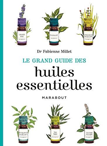 Le grand guide des huiles essentielles
