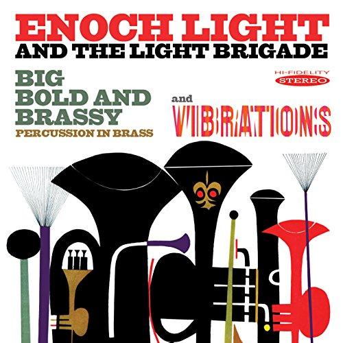 Big Bold & Brassy & Vibrations Enoch Light