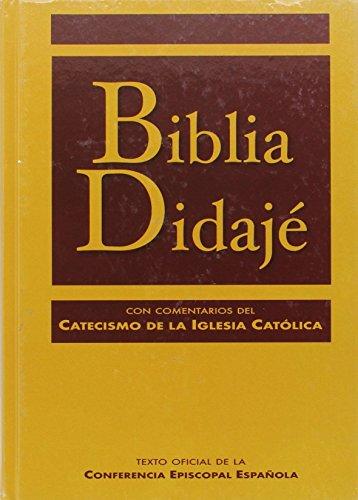 Biblia Didajé: Texto oficial de la Conferencia Episcopal Española, con comentarios del Catecismo de la Iglesia católica (EDICIONES BÍBLICAS)