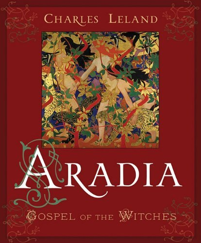 Aradia or The Gospel of the Witches by Charles Godfrey Leland (2010-10-01)