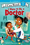 #7: I Want to Be a Doctor (I Can Read Level 1)