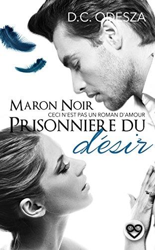 MARON NOIR – Prisonnière du désir: Part 2