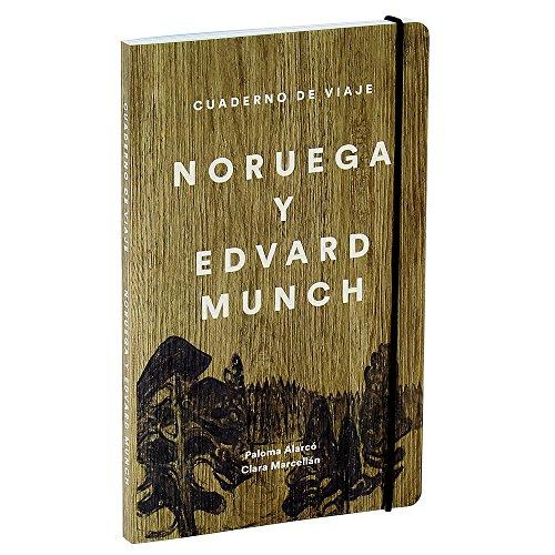Cuaderno De Viaje. Noruega Y Edvard Munch por Paloma Alarcó