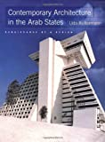 Contemporary Architecture in the Arab States: Renaissance of a Region by Udo Kultermann (1999-07-01)