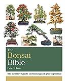 The Bonsai Bible: The definitive guide to choosing and growing bonsai (Octopus Bible Series)