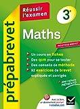 Maths 3e - Prépabrevet Réussir l'examen: Cours et sujets corrigés brevet - Troisième