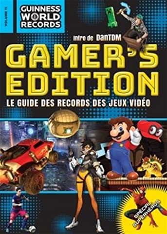 GUINNESS WORLD RECORDS Gamers 2018: Le guide des records des