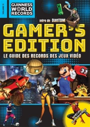 GUINNESS WORLD RECORDS Gamers 2018: Le guide des records des jeux vidéo