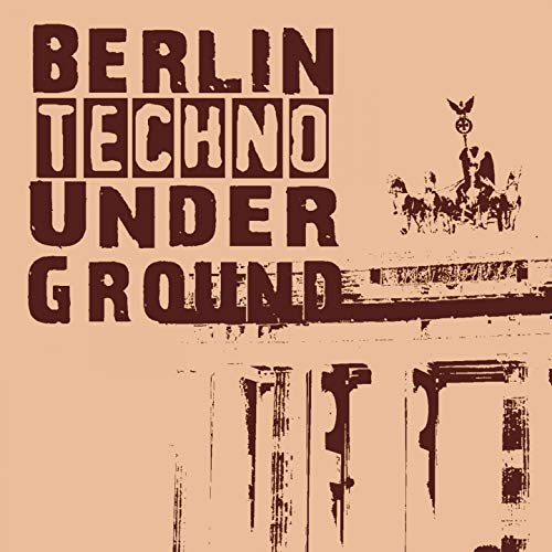 Berlin Techno Underground (New Edition)