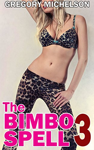 The Bimbo Spell 3 eBook: Gregory Michelson: Amazon in