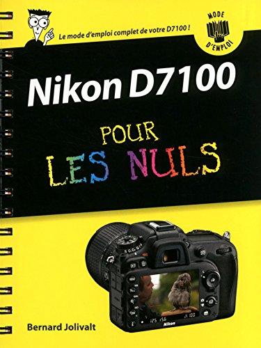 Nikon D7100 Mode d'emploi pour les Nuls par Bernard JOLIVALT