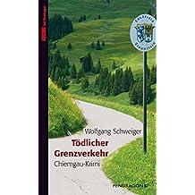 Tödlicher Grenzverkehr: Chiemgau-Krimi