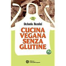Cucina vegana senza glutine