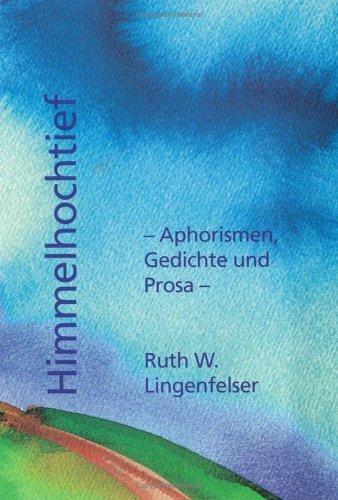 Himmelhochtief: Aphorismen, Gedichte und Prosa
