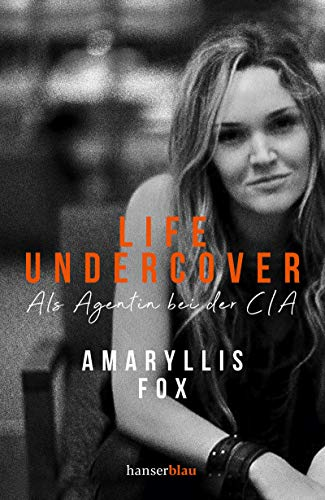 Life Undercover: Als Agentin bei der CIA
