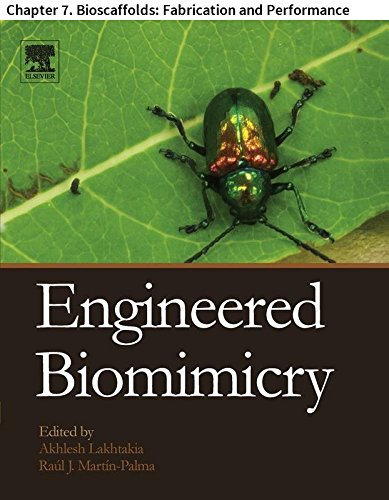 Engineered Biomimicry: Chapter 7. Bioscaffolds: Fabrication and Performance (English Edition) -