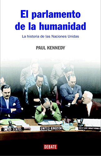 El parlamento de la humanidad / The Parliament of Man: La historia de las Naciones Unidas / The Past, Present, and Future of the United Nations