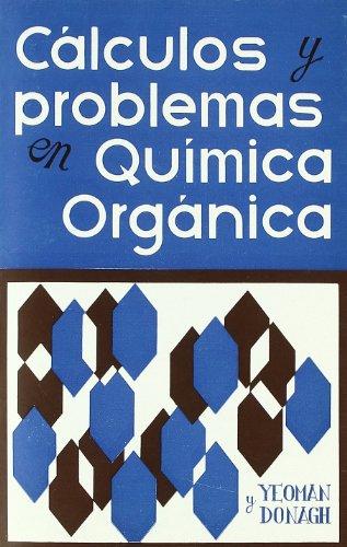 Cálculos y problemas en química orgánica por G. P. Yeoman