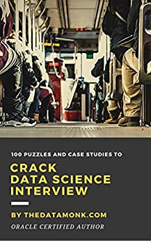 100 Puzzles and Case Studies To Crack Data Science Interview by [TheDataMonk]