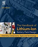 Automotive Battery Best Deals - The Handbook of Lithium-Ion Battery Pack Design: Chemistry, Components, Types and Terminology