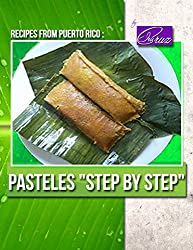 Recipes from Puerto Rico: Pasteles