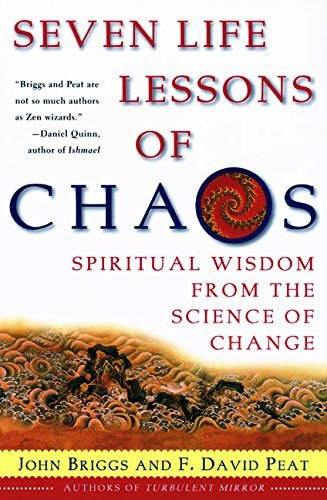 Seven Life Lessons of Chaos: Spiritual Wisdom from the Science of Change by Briggs, John, Peat, F David (2000) Paperback par John Briggs