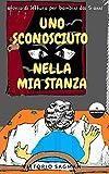 Best sconosciuto Libro per Ragazzi - UNO SCONOSCIUTO NELLA MIA STANZA: Storia da leggere Review