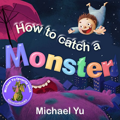 books-for-kids-how-to-catch-a-monster-childrens-book-about-a-boy-and-a-cookie-eating-monster-picture