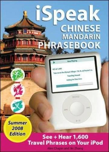 iSpeak Chinese Phrasebook, Summer 2008 Edition: See + Hear Language for Your IPod (iSpeak Audio Series) por Jin Zhang