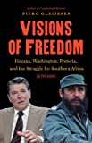 Visions of Freedom: Havana, Washington, Pretoria, and the Struggle for Southern Africa, 1976-1991 (The New Cold War History) (English Edition)