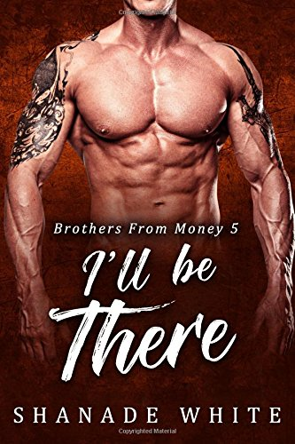 I'll Be There: Volume 5 (Brothers From Money)