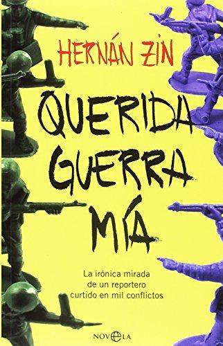 Querida guerra mía (Ficción) por Hernán Zin