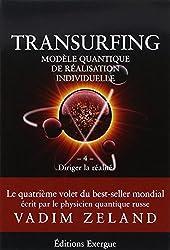 Transurfing, modèle quantique de réalisation individuelle : Tome 4, Diriger la réalité