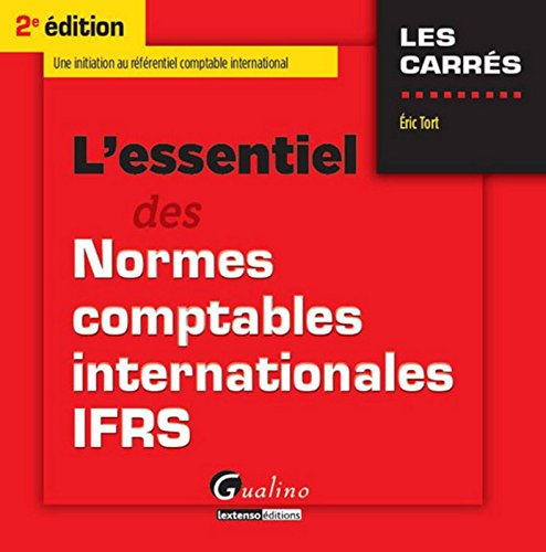 L'essentiel des normes comptables internationales IFRS par Eric Tort