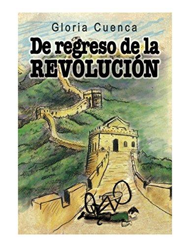 De Regreso de La Revolución por Gloria Cuenca