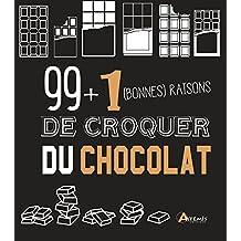 99 + 1 bonnes raisons de croquer du chocolat